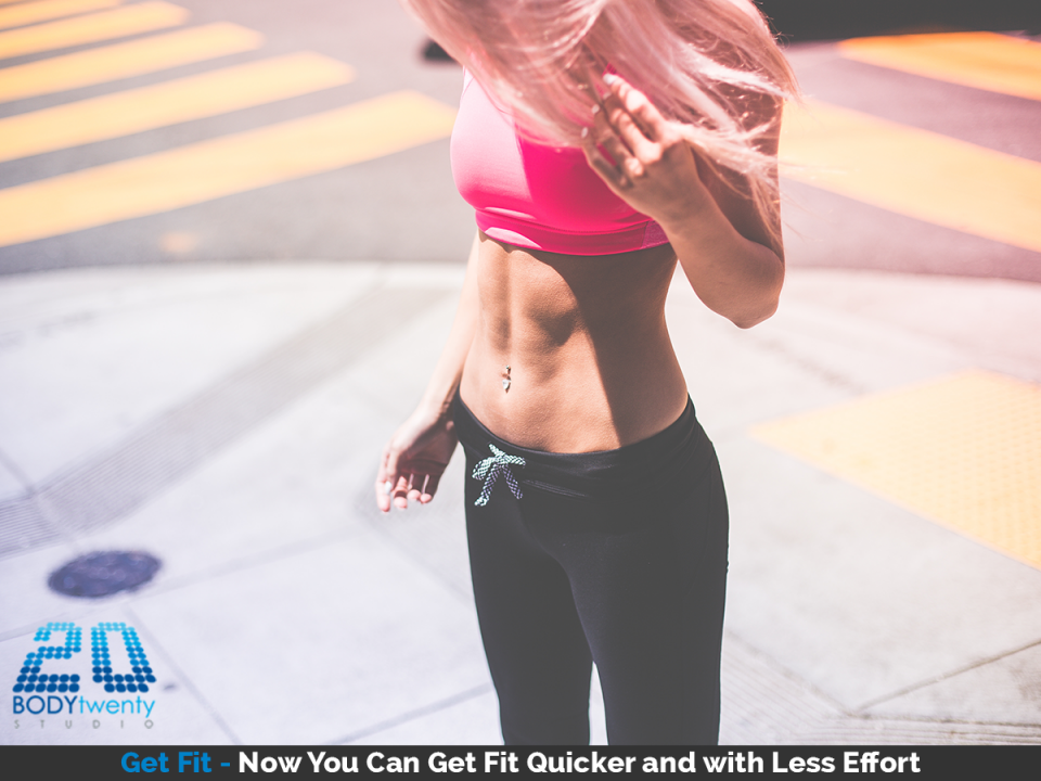 Get fit quicker and with less effort