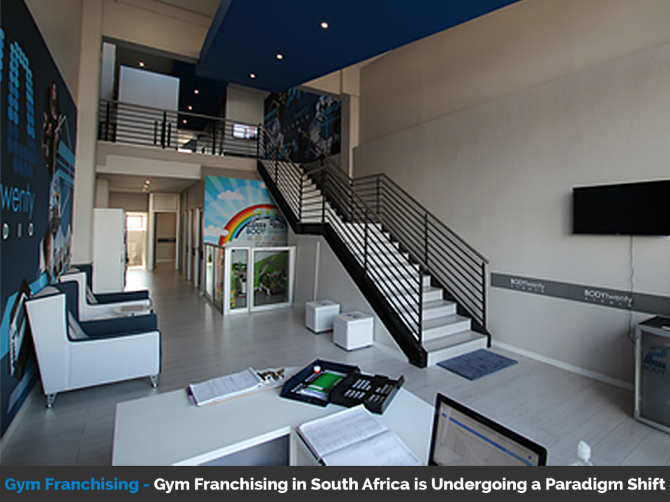 Gym franchising in South Africa is undergoing a paradigm shift